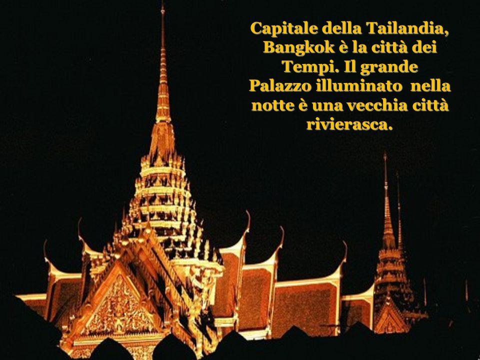 Capitale della Tailandia, Bangkok è la città dei Tempi.