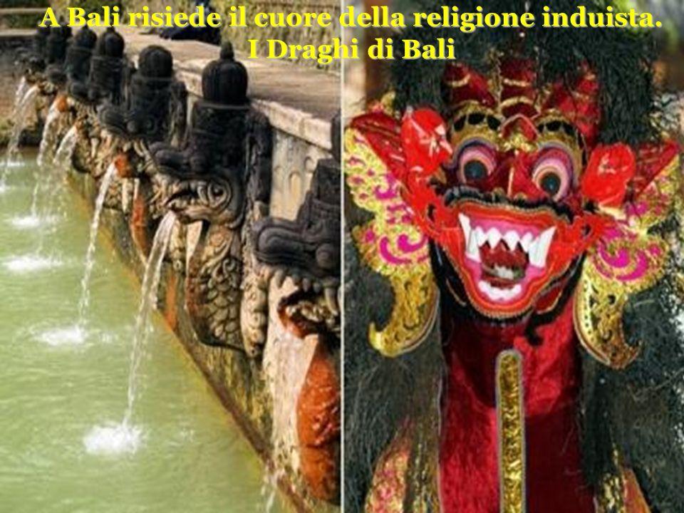 A Bali risiede il cuore della religione induista.