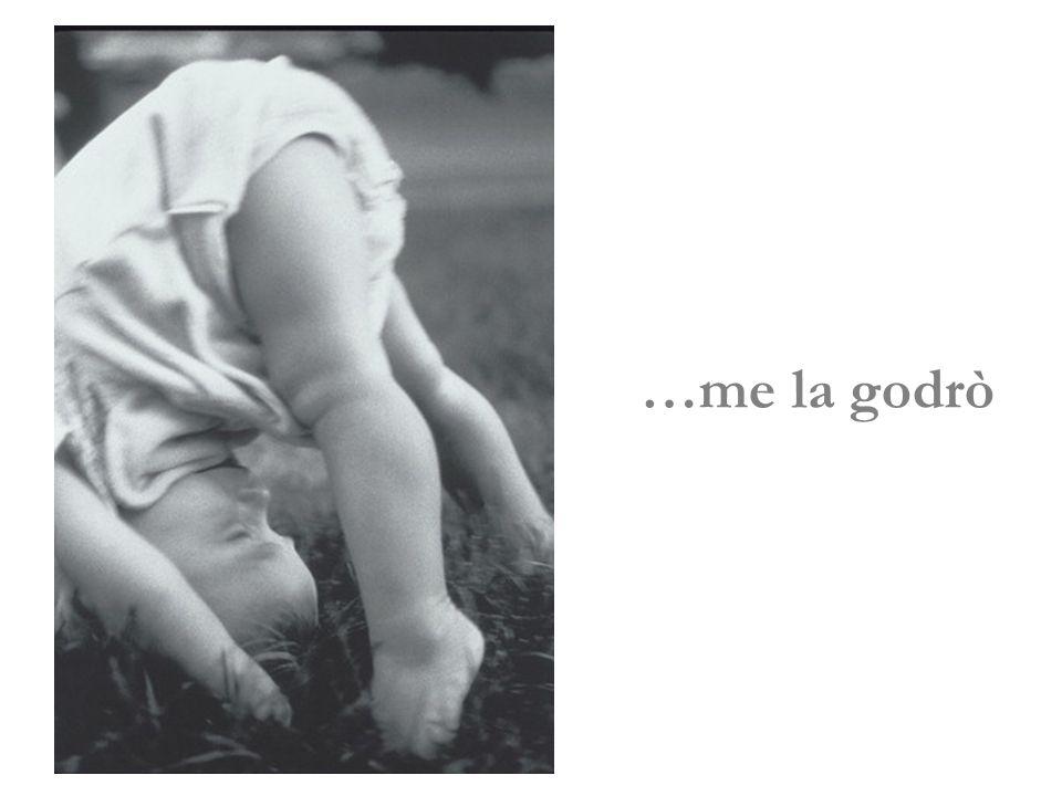 Io mi darò alla bella vita…