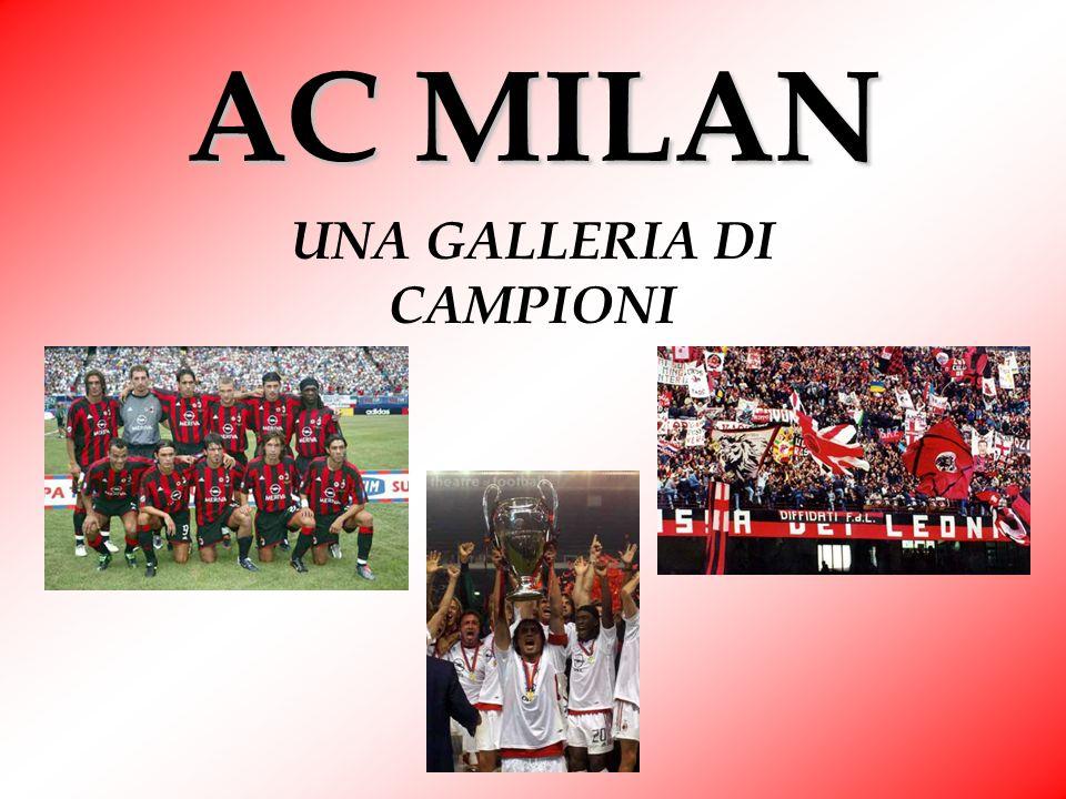 AC MILAN UNA GALLERIA DI CAMPIONI