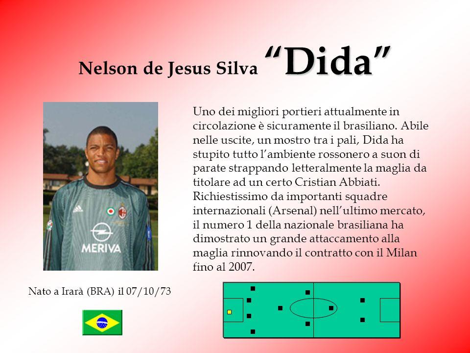 Dida Nelson de Jesus Silva Dida Uno dei migliori portieri attualmente in circolazione è sicuramente il brasiliano.