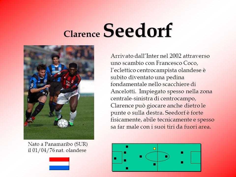 Seedorf Clarence Seedorf Arrivato dallInter nel 2002 attraverso uno scambio con Francesco Coco, leclettico centrocampista olandese è subito diventato una pedina fondamentale nello scacchiere di Ancelotti.