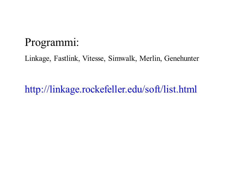 Programmi: Linkage, Fastlink, Vitesse, Simwalk, Merlin, Genehunter http://linkage.rockefeller.edu/soft/list.html
