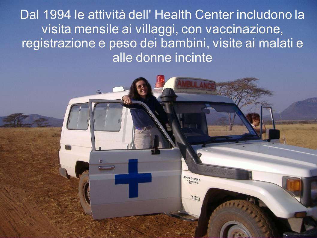 Dal 1994 le attività dell' Health Center includono la visita mensile ai villaggi, con vaccinazione, registrazione e peso dei bambini, visite ai malati