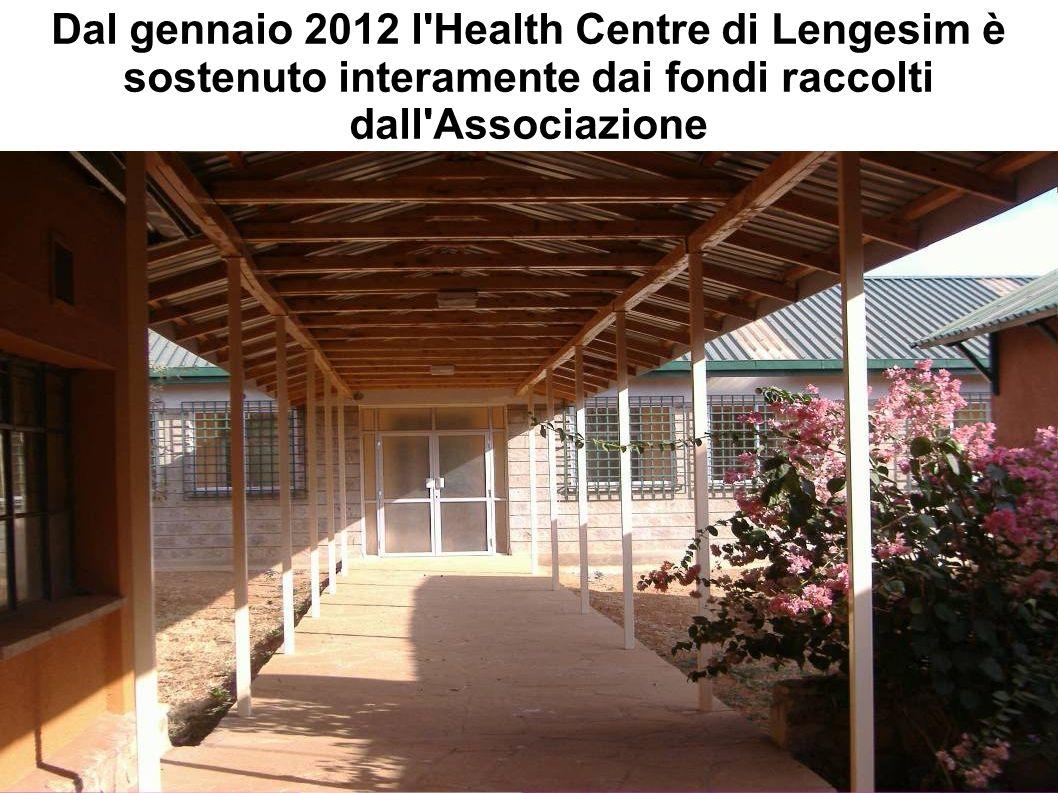 Dal gennaio 2012 l'Health Centre di Lengesim è sostenuto interamente dai fondi raccolti dall'Associazione
