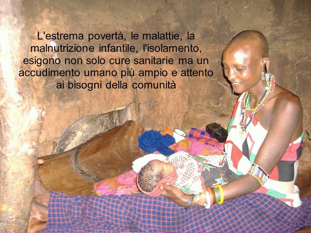 L'estrema povertà, le malattie, la malnutrizione infantile, l'isolamento, esigono non solo cure sanitarie ma un accudimento umano più ampio e attento