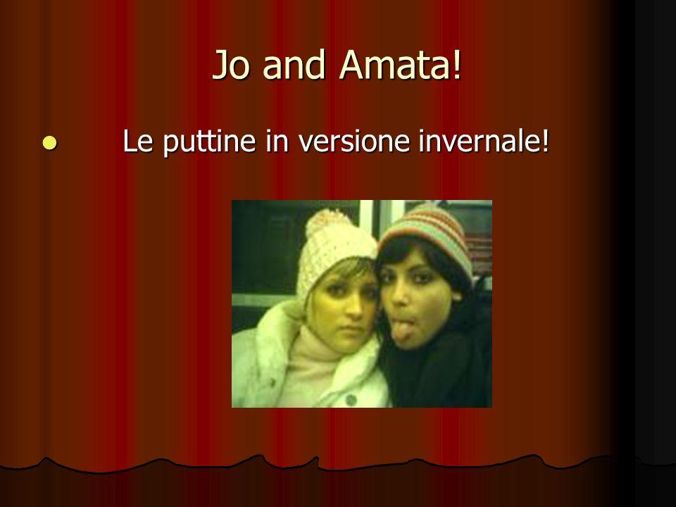 Jo and Amata! Le puttine in versione invernale! Le puttine in versione invernale!