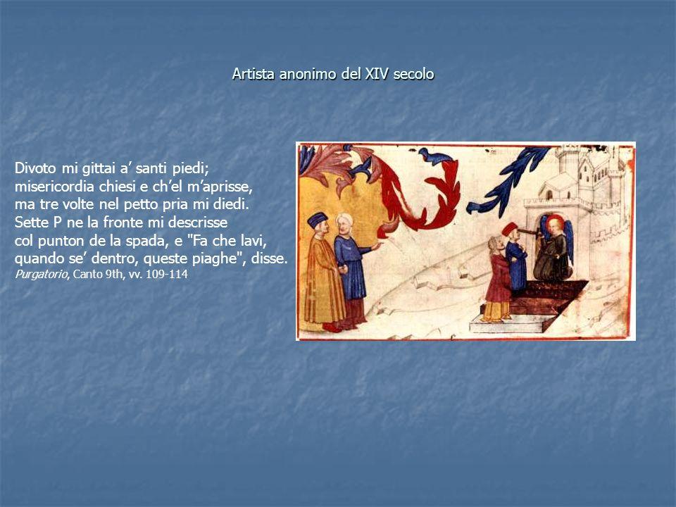 Artista anonimo del XIV secolo Divoto mi gittai a santi piedi; misericordia chiesi e chel maprisse, ma tre volte nel petto pria mi diedi. Sette P ne l