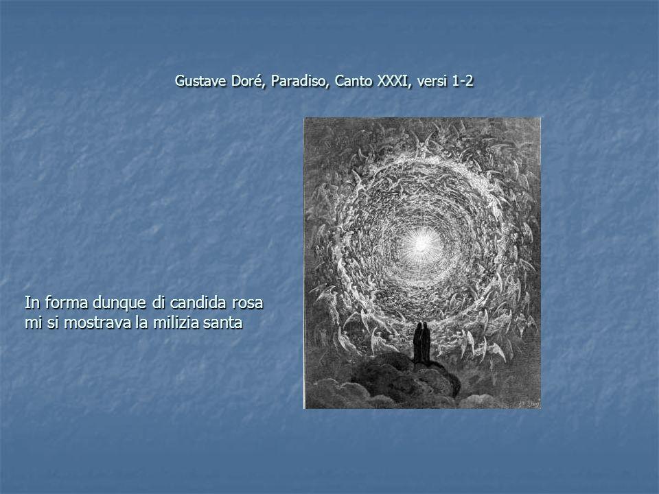 Gustave Doré, Paradiso, Canto XXXI, versi 1-2 In forma dunque di candida rosa mi si mostrava la milizia santa