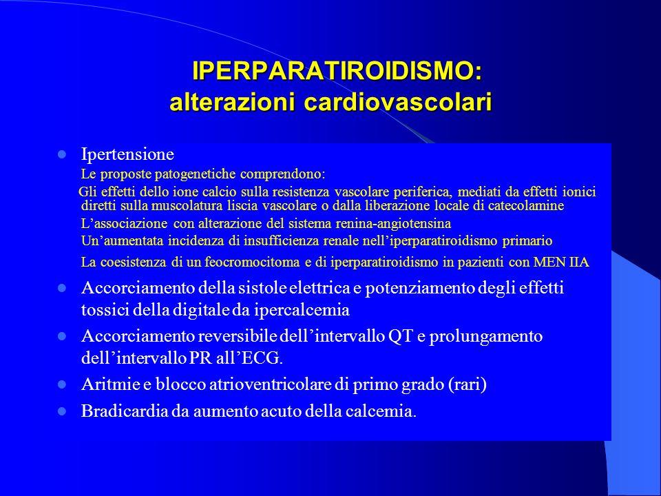 IPERPARATIROIDISMO: alterazioni cardiovascolari IPERPARATIROIDISMO: alterazioni cardiovascolari Ipertensione Le proposte patogenetiche comprendono: Gl