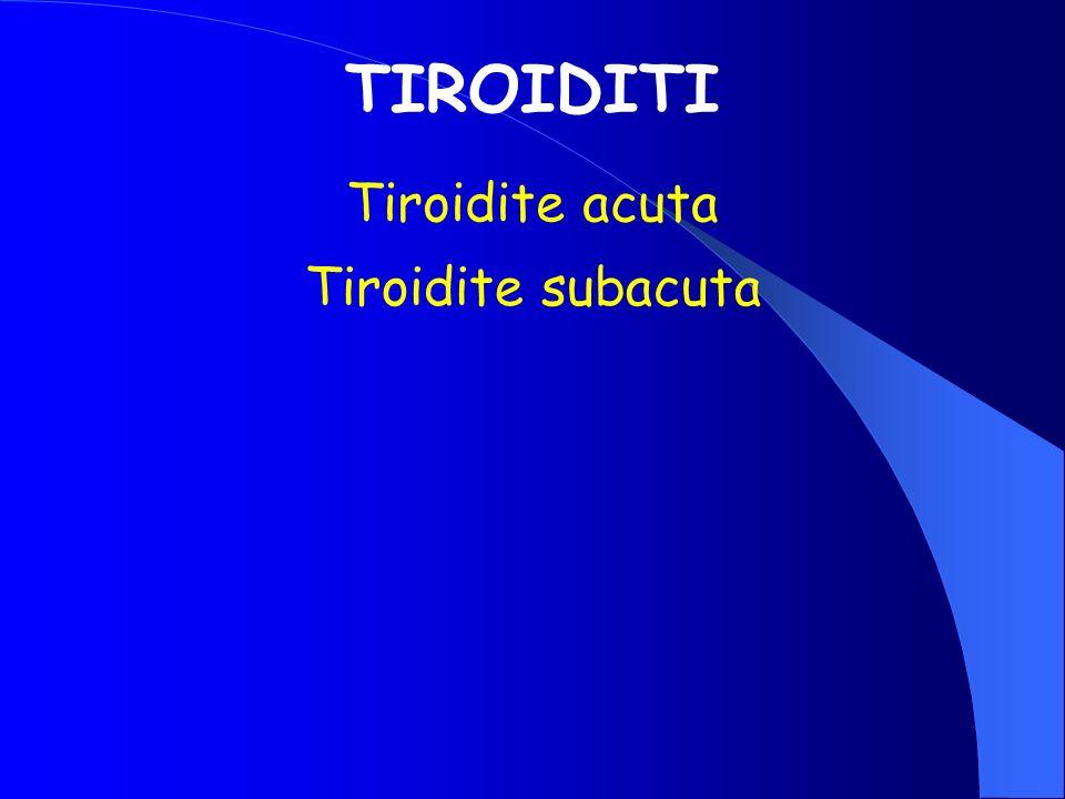 TIROIDITI Tiroidite acuta Tiroidite subacuta