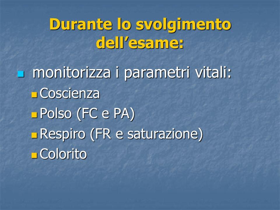 monitorizza i parametri vitali: monitorizza i parametri vitali: Coscienza Coscienza Polso (FC e PA) Polso (FC e PA) Respiro (FR e saturazione) Respiro