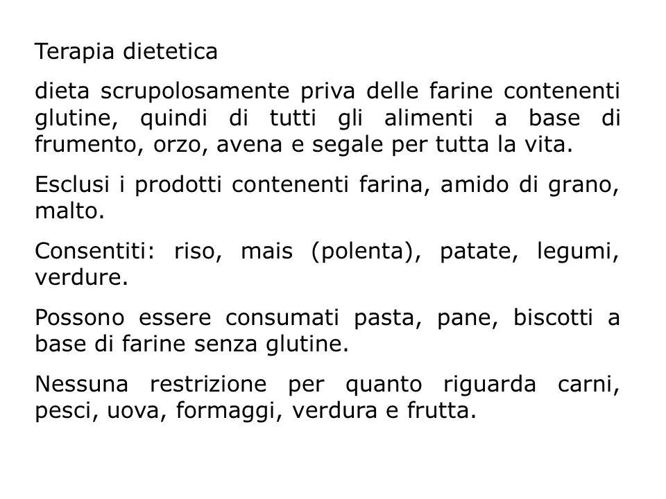 Terapia dietetica dieta scrupolosamente priva delle farine contenenti glutine, quindi di tutti gli alimenti a base di frumento, orzo, avena e segale p