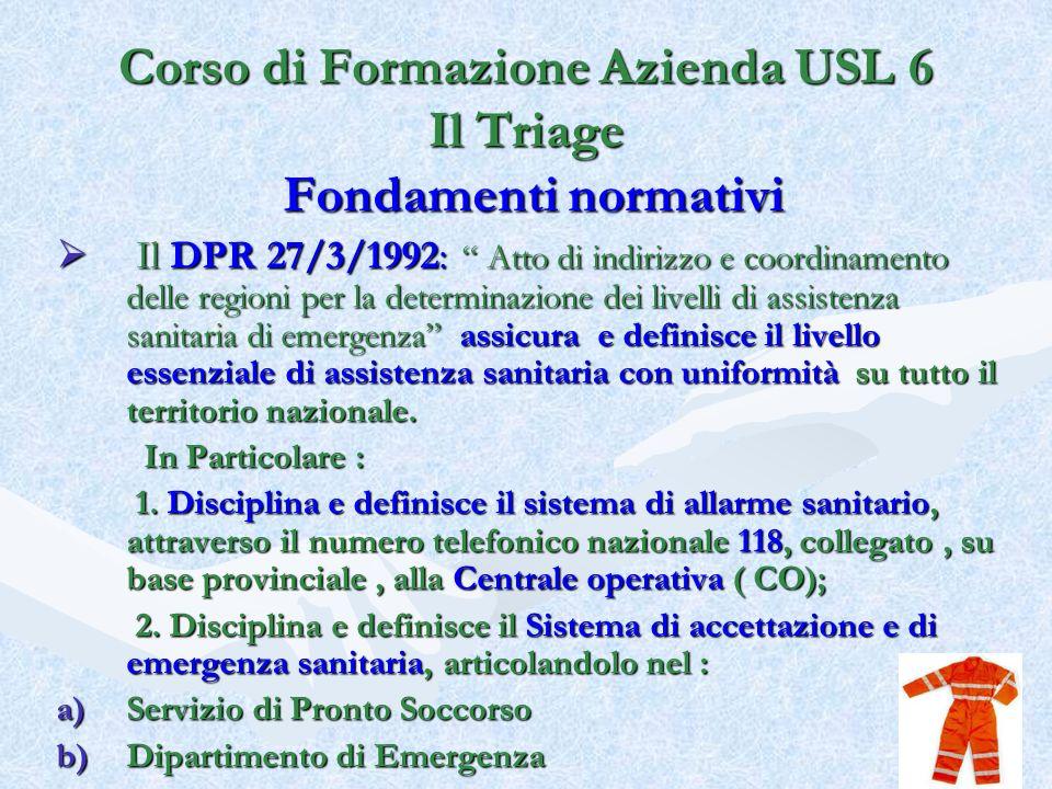 Fondamenti normativi Il DPR 27/3/1992: Atto di indirizzo e coordinamento delle regioni per la determinazione dei livelli di assistenza sanitaria di em