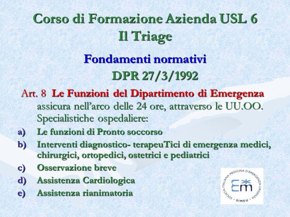 Fondamenti normativi DPR 27/3/1992 Art. 8 Le Funzioni del Dipartimento di Emergenza assicura nellarco delle 24 ore, attraverso le UU.OO. Specialistich