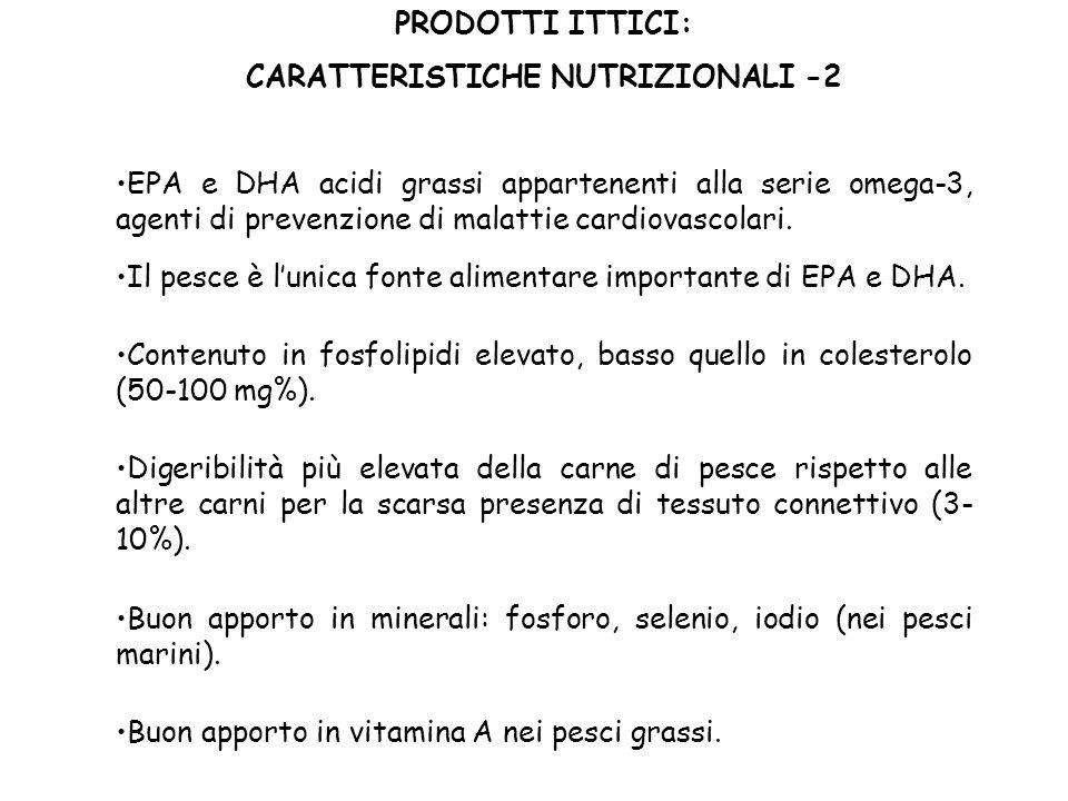 PRODOTTI ITTICI: CARATTERISTICHE NUTRIZIONALI -2 EPA e DHA acidi grassi appartenenti alla serie omega-3, agenti di prevenzione di malattie cardiovasco