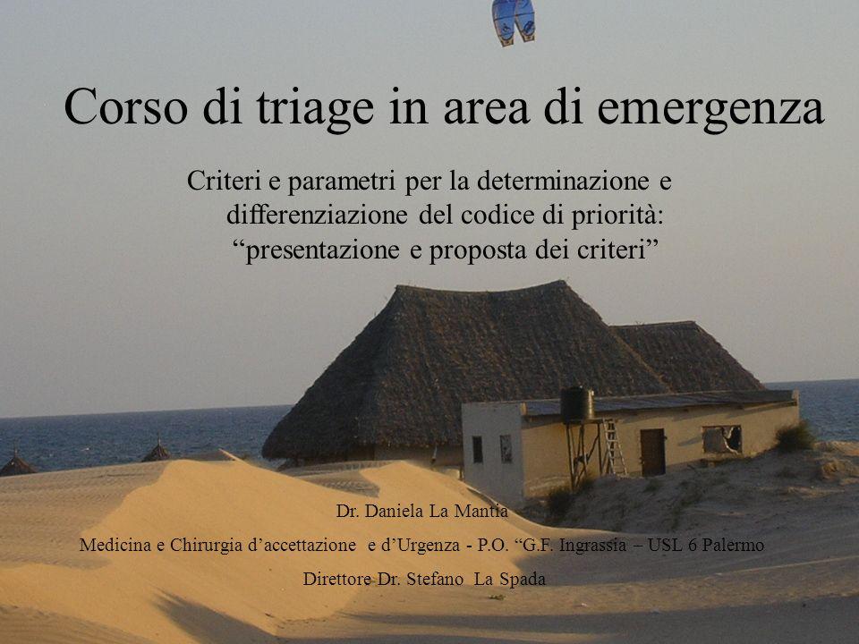 Corso di triage in area di emergenza Criteri e parametri per la determinazione e differenziazione del codice di priorità: presentazione e proposta dei