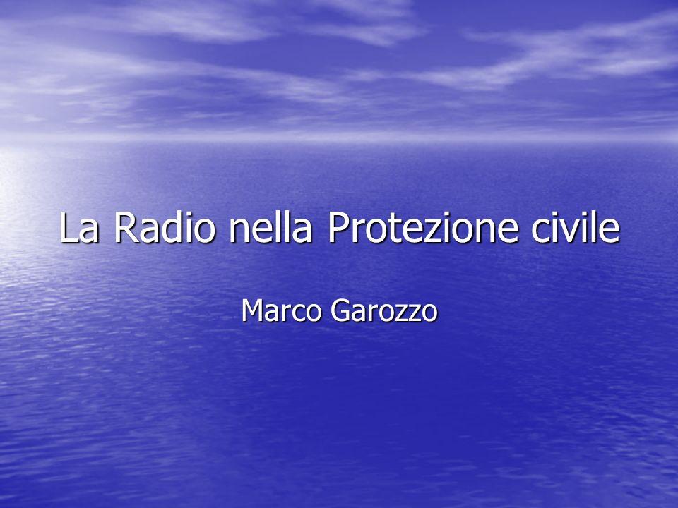 La Radio nella Protezione civile Marco Garozzo