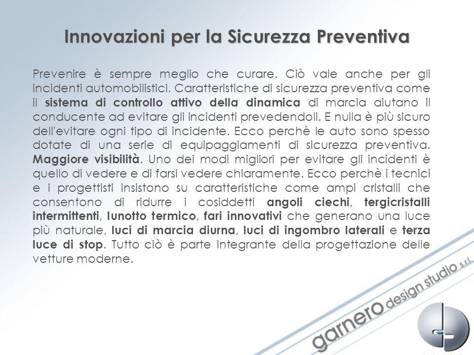 Innovazioni per la Sicurezza Preventiva Prevenire è sempre meglio che curare. Ciò vale anche per gli incidenti automobilistici. Caratteristiche di sic