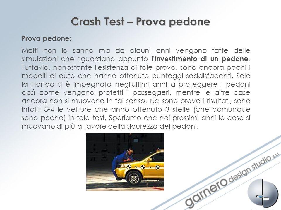 Crash Test – Prova pedone Molti non lo sanno ma da alcuni anni vengono fatte delle simulazioni che riguardano appunto l'investimento di un pedone. Tut
