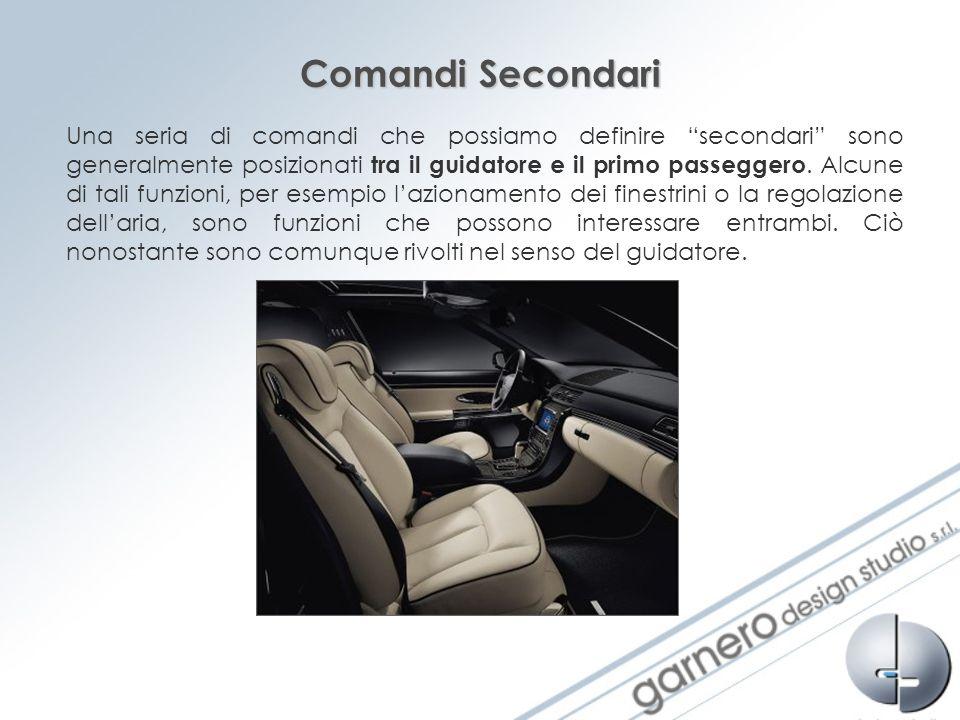 Comandi Secondari Una seria di comandi che possiamo definire secondari sono generalmente posizionati tra il guidatore e il primo passeggero. Alcune di