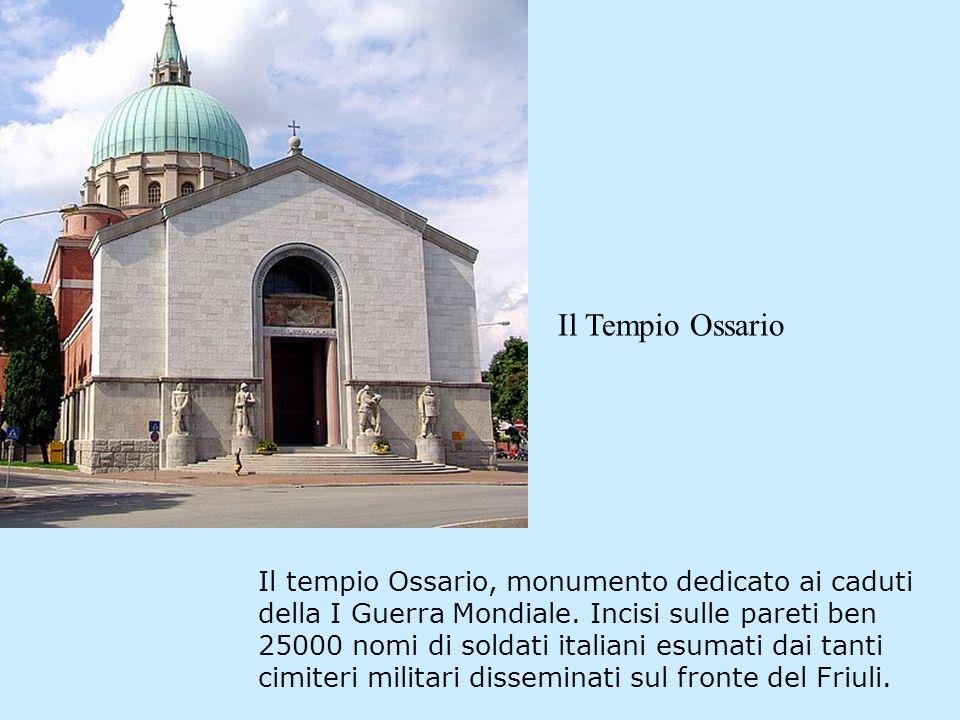 Il tempio Ossario, monumento dedicato ai caduti della I Guerra Mondiale. Incisi sulle pareti ben 25000 nomi di soldati italiani esumati dai tanti cimi