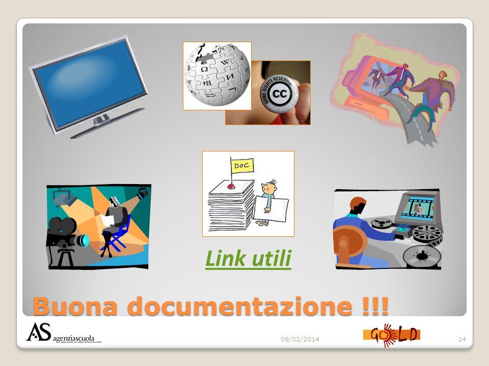 Buona documentazione !!! 09/02/201414 Link utili