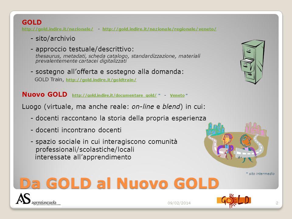 Da GOLD al Nuovo GOLD GOLD http://gold.indire.it/nazionale/http://gold.indire.it/nazionale/ - http://gold.indire.it/nazionale/regionale/veneto/http://