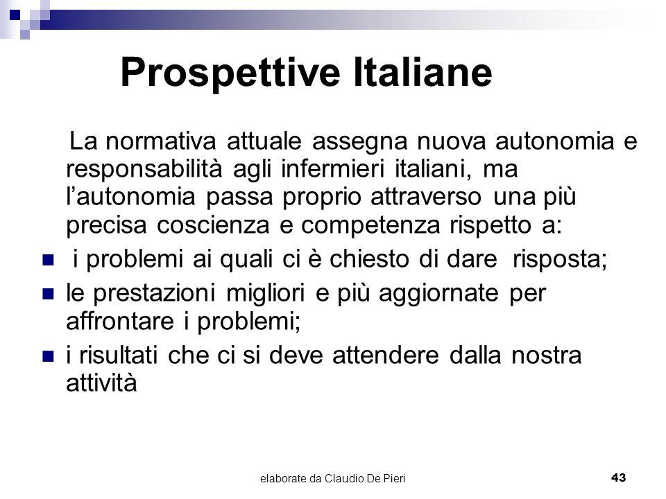elaborate da Claudio De Pieri43 Prospettive Italiane La normativa attuale assegna nuova autonomia e responsabilità agli infermieri italiani, ma lauton