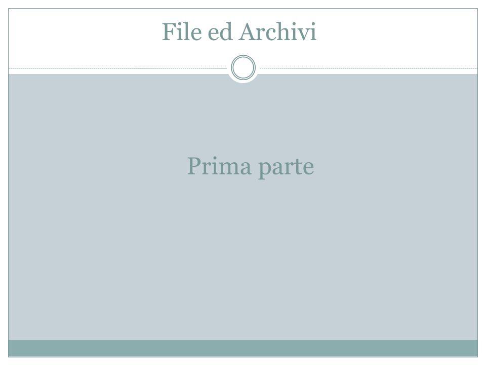 File ed Archivi Prima parte