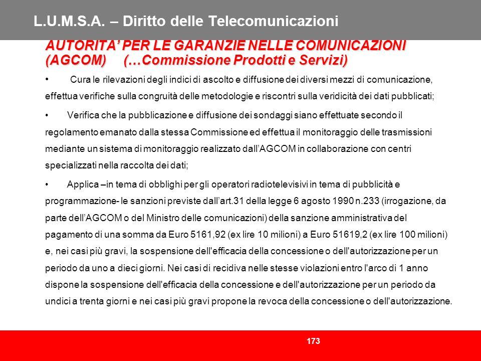 173 L.U.M.S.A. – Diritto delle Telecomunicazioni AUTORITA PER LE GARANZIE NELLE COMUNICAZIONI (AGCOM) (…Commissione Prodotti e Servizi) (AGCOM) (…Comm