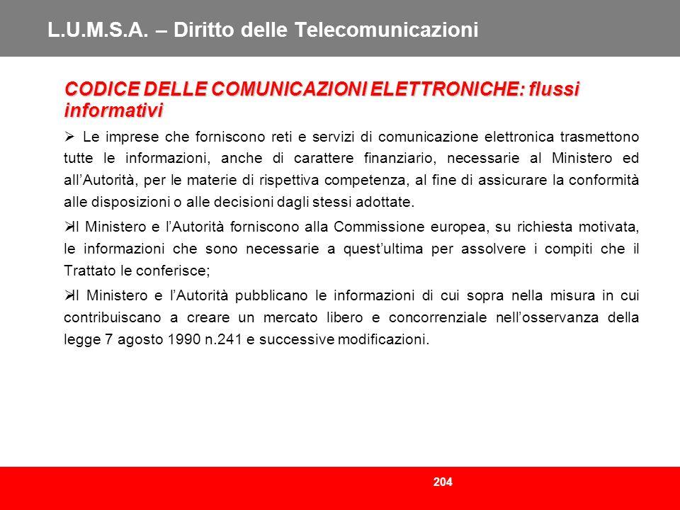 204 L.U.M.S.A. – Diritto delle Telecomunicazioni CODICE DELLE COMUNICAZIONI ELETTRONICHE: flussi informativi Le imprese che forniscono reti e servizi