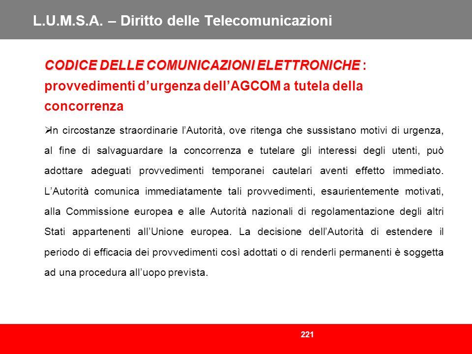 221 L.U.M.S.A. – Diritto delle Telecomunicazioni CODICE DELLE COMUNICAZIONI ELETTRONICHE CODICE DELLE COMUNICAZIONI ELETTRONICHE : provvedimenti durge