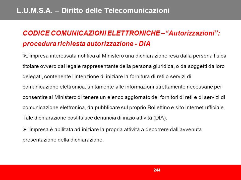 244 L.U.M.S.A. – Diritto delle Telecomunicazioni CODICE COMUNICAZIONI ELETTRONICHE –Autorizzazioni: procedura richiesta autorizzazione - DIA Limpresa