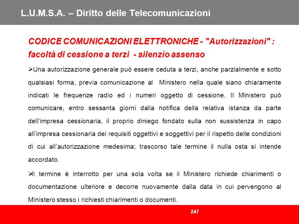 247 L.U.M.S.A. – Diritto delle Telecomunicazioni CODICE COMUNICAZIONI ELETTRONICHE -