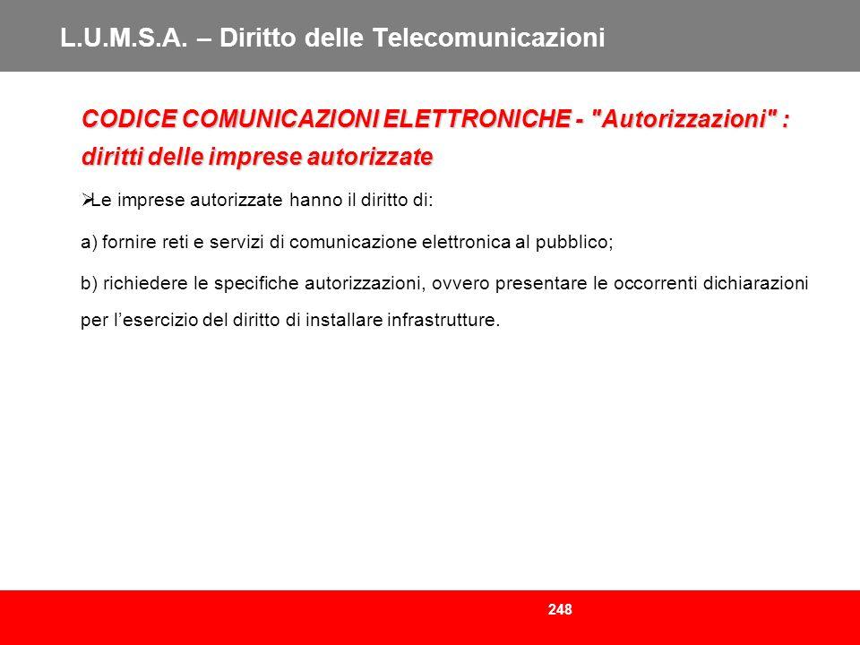 248 L.U.M.S.A. – Diritto delle Telecomunicazioni CODICE COMUNICAZIONI ELETTRONICHE -
