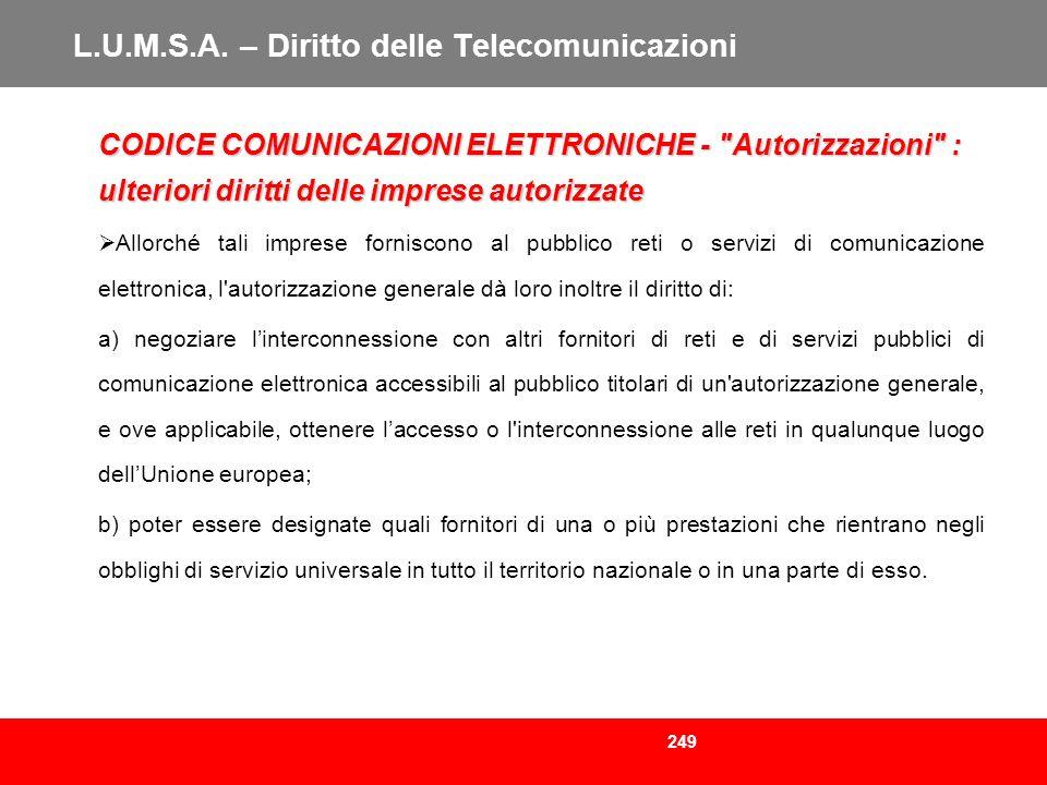 249 L.U.M.S.A. – Diritto delle Telecomunicazioni CODICE COMUNICAZIONI ELETTRONICHE -