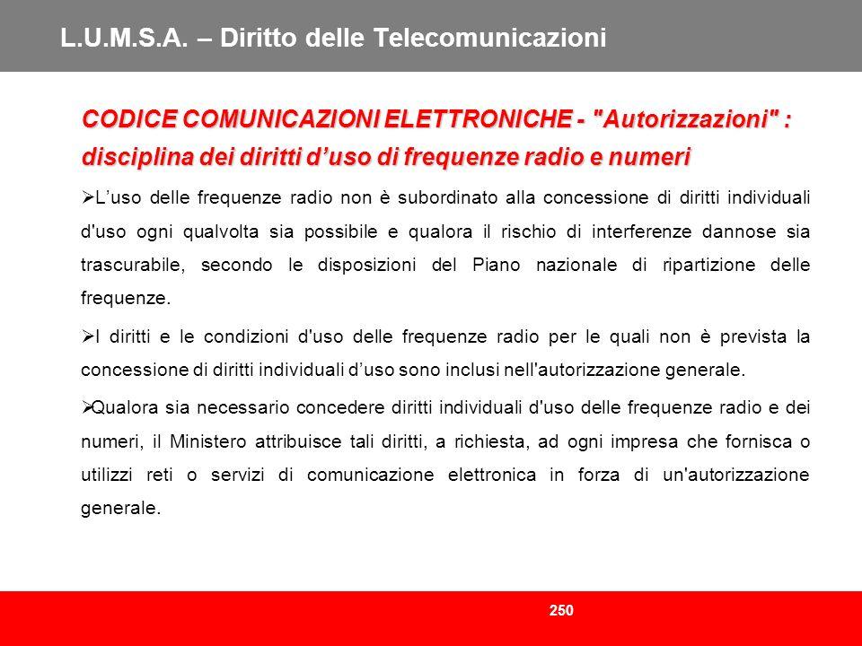250 L.U.M.S.A. – Diritto delle Telecomunicazioni CODICE COMUNICAZIONI ELETTRONICHE -