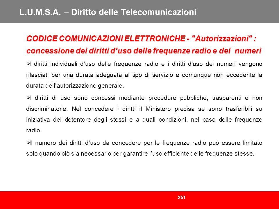 251 L.U.M.S.A. – Diritto delle Telecomunicazioni CODICE COMUNICAZIONI ELETTRONICHE -