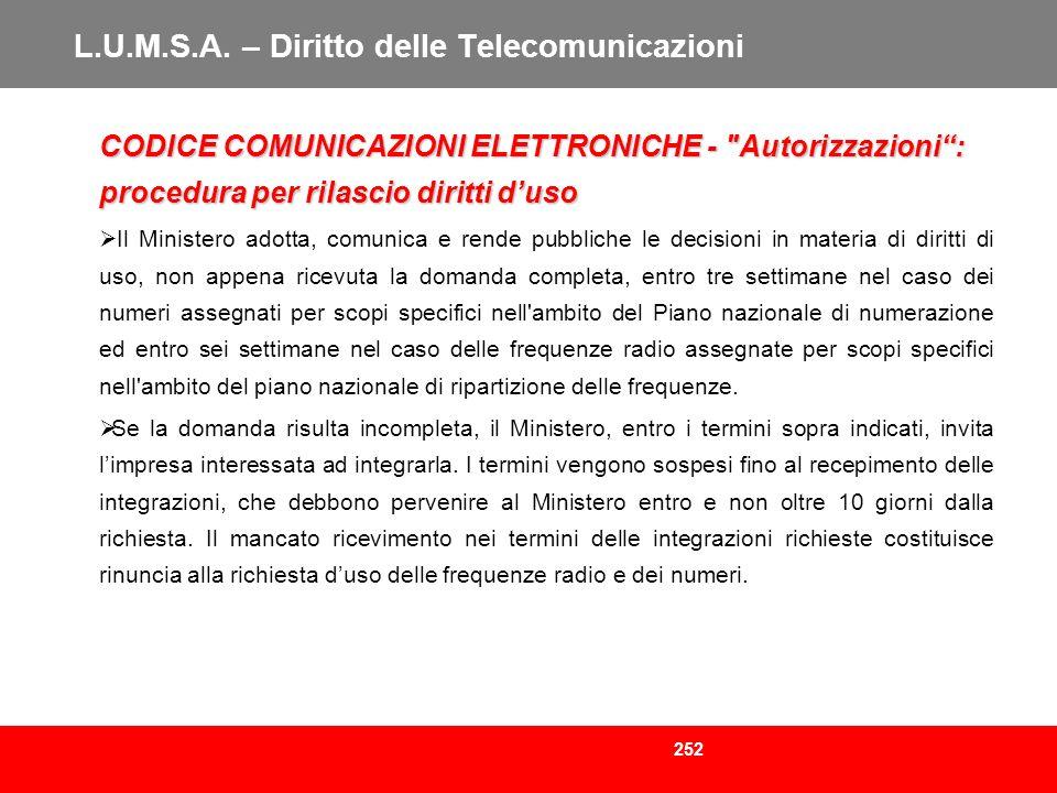 252 L.U.M.S.A. – Diritto delle Telecomunicazioni CODICE COMUNICAZIONI ELETTRONICHE -