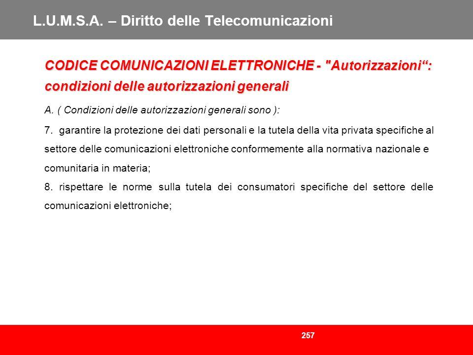 257 L.U.M.S.A. – Diritto delle Telecomunicazioni CODICE COMUNICAZIONI ELETTRONICHE -