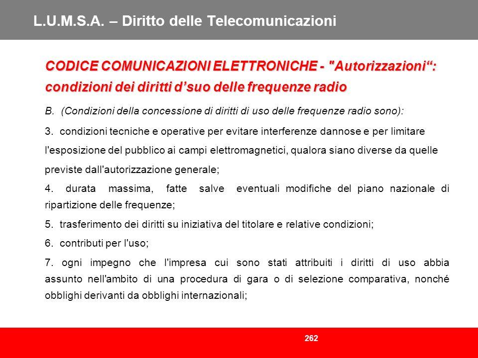 262 L.U.M.S.A. – Diritto delle Telecomunicazioni CODICE COMUNICAZIONI ELETTRONICHE -