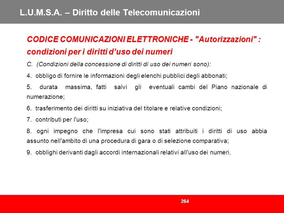 264 L.U.M.S.A. – Diritto delle Telecomunicazioni CODICE COMUNICAZIONI ELETTRONICHE -