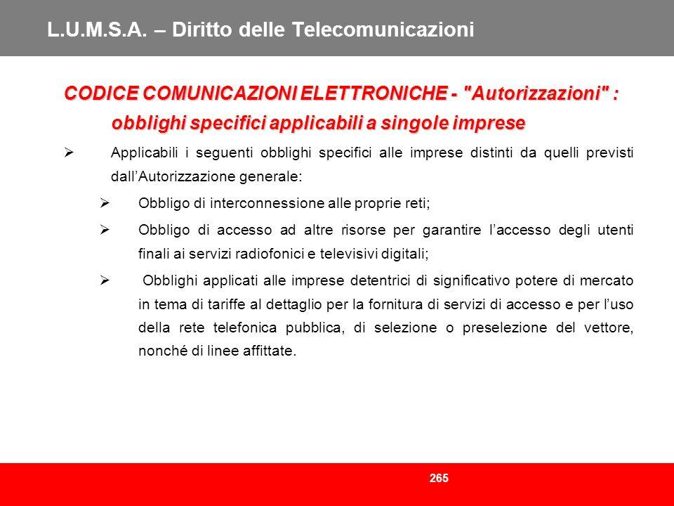 265 L.U.M.S.A. – Diritto delle Telecomunicazioni CODICE COMUNICAZIONI ELETTRONICHE -