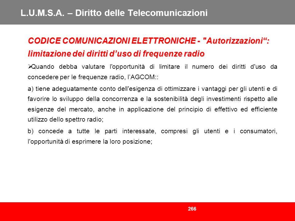 266 L.U.M.S.A. – Diritto delle Telecomunicazioni CODICE COMUNICAZIONI ELETTRONICHE -