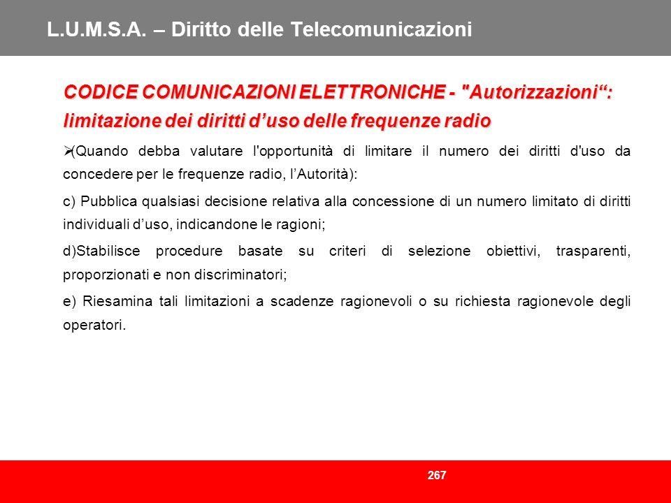 267 L.U.M.S.A. – Diritto delle Telecomunicazioni CODICE COMUNICAZIONI ELETTRONICHE -