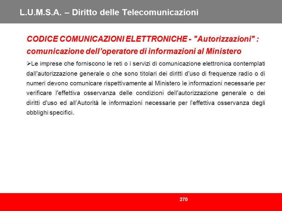 270 L.U.M.S.A. – Diritto delle Telecomunicazioni CODICE COMUNICAZIONI ELETTRONICHE -