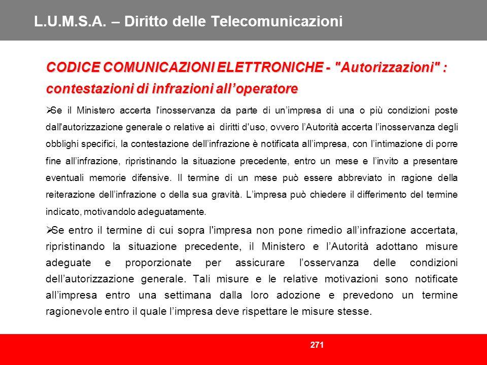 271 L.U.M.S.A. – Diritto delle Telecomunicazioni CODICE COMUNICAZIONI ELETTRONICHE -