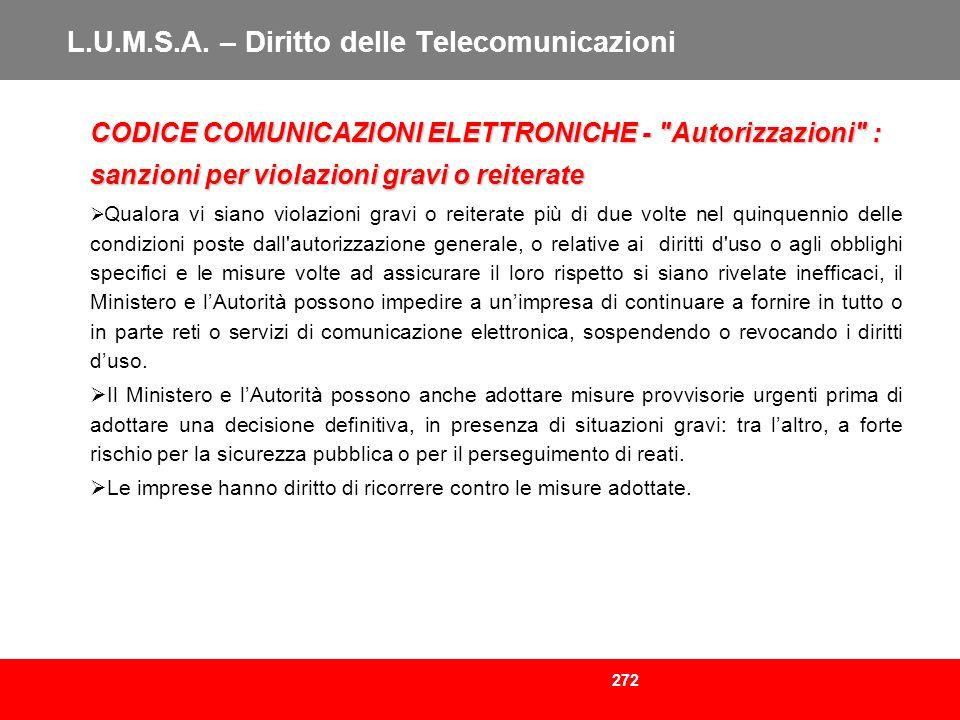 272 L.U.M.S.A. – Diritto delle Telecomunicazioni CODICE COMUNICAZIONI ELETTRONICHE -