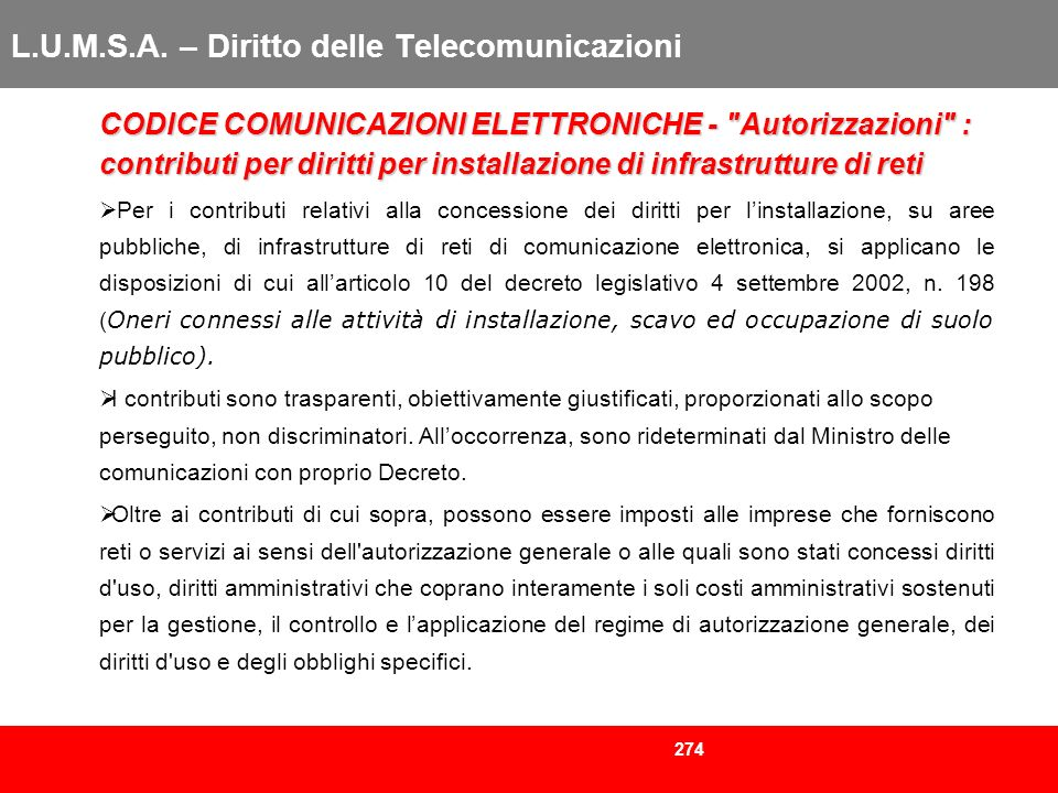 274 L.U.M.S.A. – Diritto delle Telecomunicazioni CODICE COMUNICAZIONI ELETTRONICHE -